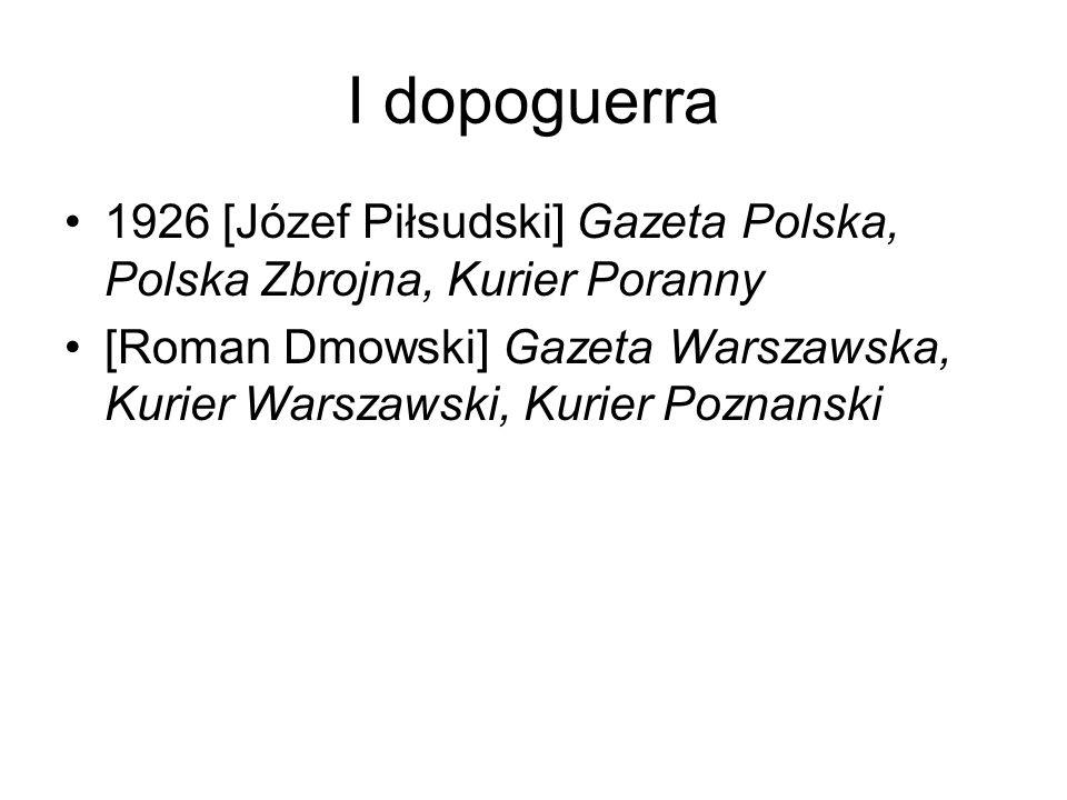 I dopoguerra 1926 [Józef Piłsudski] Gazeta Polska, Polska Zbrojna, Kurier Poranny.